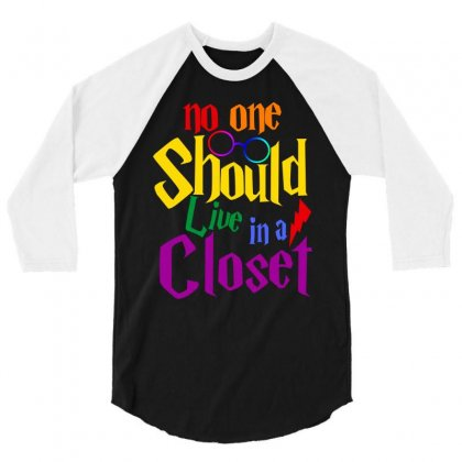 No One Should Live In A Closet 3/4 Sleeve Shirt Designed By Sengul