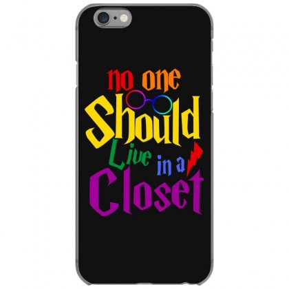 No One Should Live In A Closet Iphone 6/6s Case Designed By Sengul
