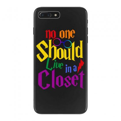 No One Should Live In A Closet Iphone 7 Plus Case Designed By Sengul