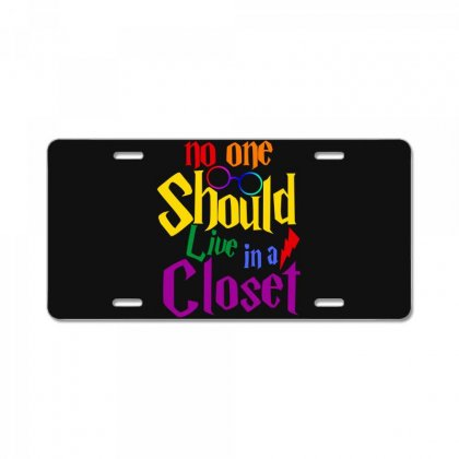 No One Should Live In A Closet License Plate Designed By Sengul