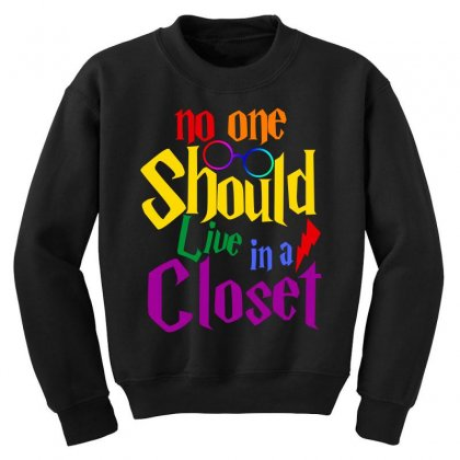 No One Should Live In A Closet Youth Sweatshirt Designed By Sengul