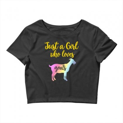 Just A Girl Who Loves Goats Crop Top Designed By Sengul