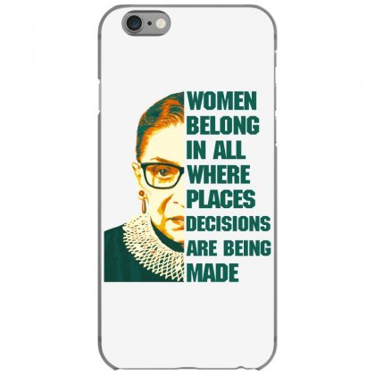 Women Belong In All Places Rbg Iphone 6/6s Case Designed By Sengul