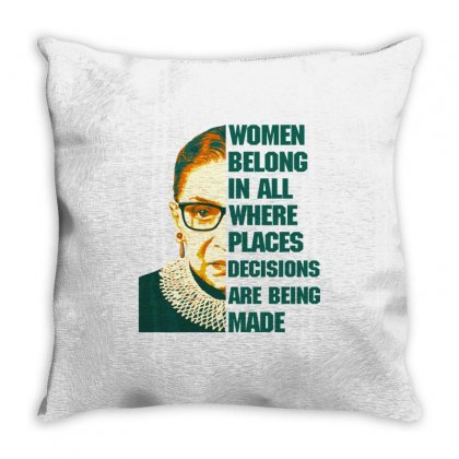 Women Belong In All Places Rbg Throw Pillow Designed By Sengul