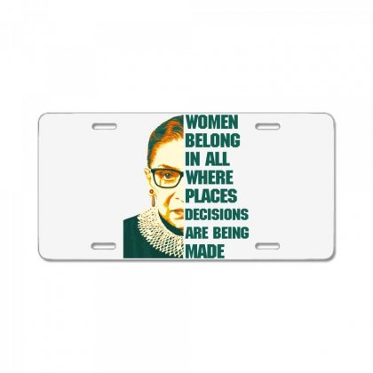Women Belong In All Places Rbg License Plate Designed By Sengul