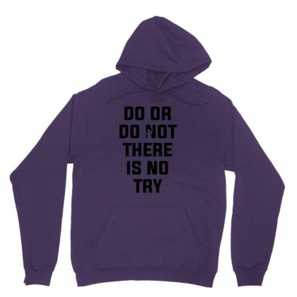 Do Or Do Not There Is No Try For Light Unisex Hoodie Designed By Nurbetulk