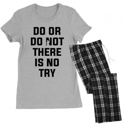 Do Or Do Not There Is No Try For Light Women's Pajamas Set Designed By Nurbetulk