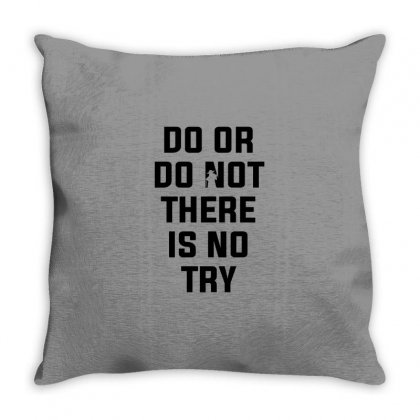 Do Or Do Not There Is No Try For Light Throw Pillow Designed By Nurbetulk