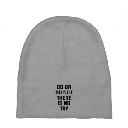 Do Or Do Not There Is No Try For Light Baby Beanies Designed By Nurbetulk