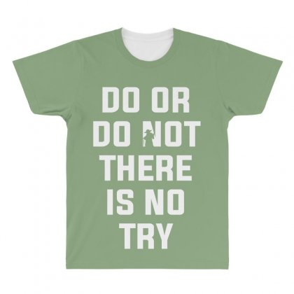 Do Or Do Not There Is No Try For Dark All Over Men's T-shirt Designed By Nurbetulk