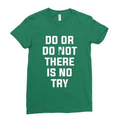 Do Or Do Not There Is No Try For Dark Ladies Fitted T-shirt Designed By Nurbetulk