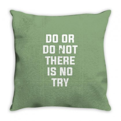 Do Or Do Not There Is No Try For Dark Throw Pillow Designed By Nurbetulk