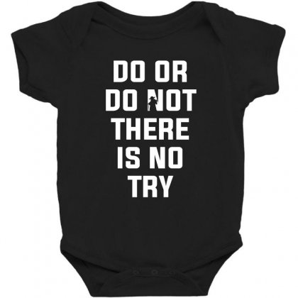 Do Or Do Not There Is No Try For Dark Baby Bodysuit Designed By Nurbetulk