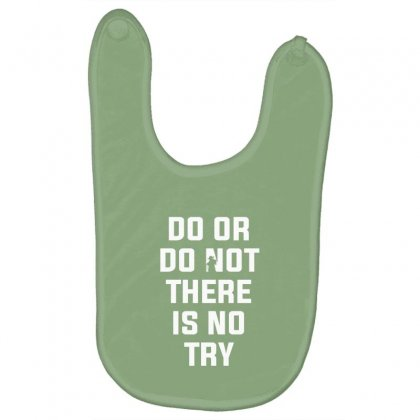 Do Or Do Not There Is No Try For Dark Baby Bibs Designed By Nurbetulk