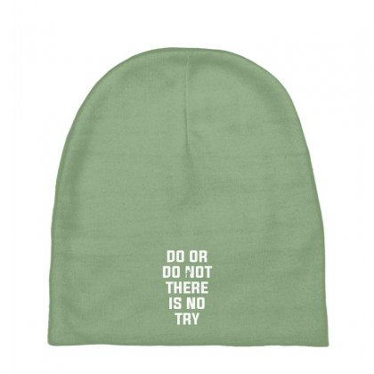 Do Or Do Not There Is No Try For Dark Baby Beanies Designed By Nurbetulk
