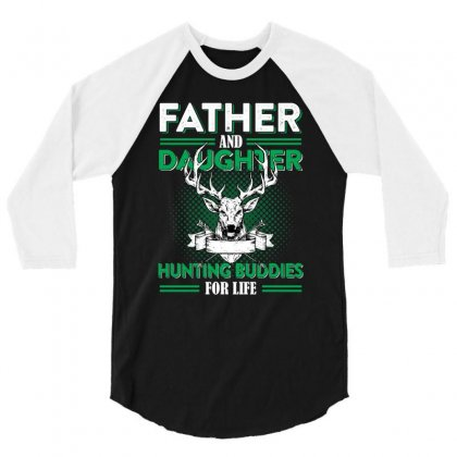 Dad And Daughter Hunting Buddy For Life T Shirt 3/4 Sleeve Shirt Designed By Hung