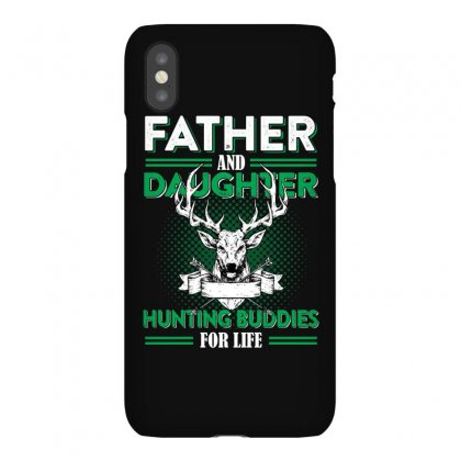 Dad And Daughter Hunting Buddy For Life T Shirt Iphonex Case Designed By Hung