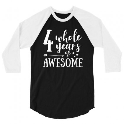 Four Whole Years Of Awesome T Shirt 3/4 Sleeve Shirt Designed By Hung