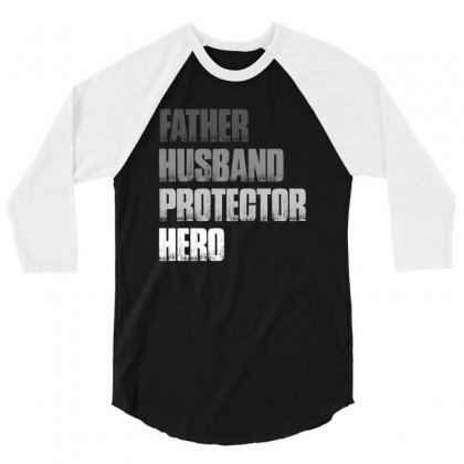 Father Husband Protector Hero T Shirt 3/4 Sleeve Shirt Designed By Hung
