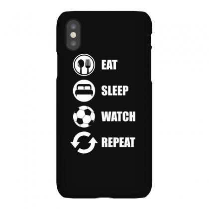 Eat Sleep Watch Repeat T Shirt Iphonex Case Designed By Hung