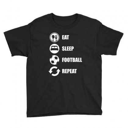 Eat Sleep Football Repeat T Shirt Youth Tee Designed By Hung