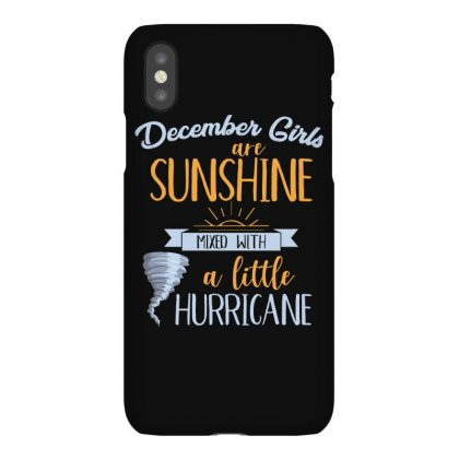 December Girls Are Sunshine T Shirt Iphonex Case Designed By Hung
