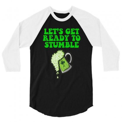 Lets Get Ready To Stumble T Shirt 3/4 Sleeve Shirt Designed By Hung