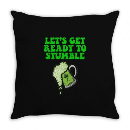 Lets Get Ready To Stumble T Shirt Throw Pillow Designed By Hung