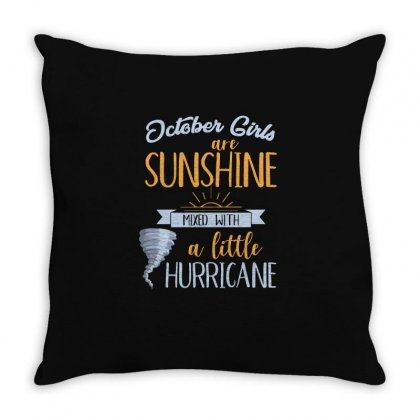 October Girls Are Sunshine T Shirt Throw Pillow Designed By Hung