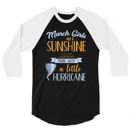 March Girls Are Sunshine T Shirt 3/4 Sleeve Shirt Designed By Hung