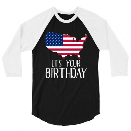 It Is Your Birthday T Shirt 3/4 Sleeve Shirt Designed By Hung