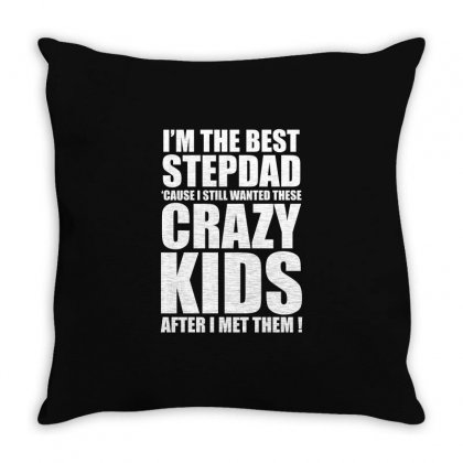 I Am The Best Stepdad T Shirt Throw Pillow Designed By Hung