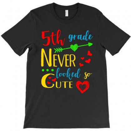 5th Grade Never Looked So Cute T Shirt T-shirt Designed By Hung