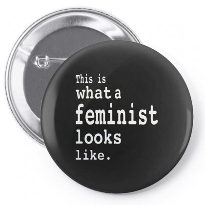 This Is What  A Feminist Look Like Pin-back Button Designed By Frizidan