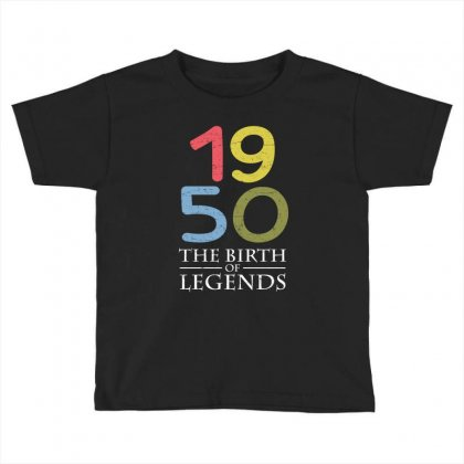 1950 The Birth Of Legends T Shirt Toddler T-shirt Designed By Hung