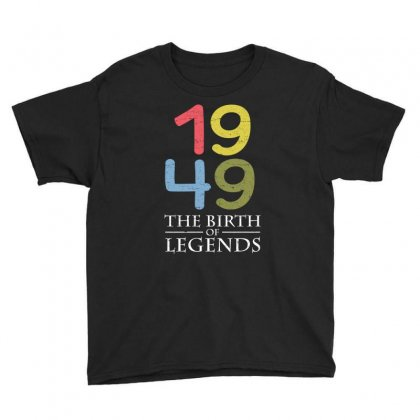 1949 The Birth Of Legends T Shirt Youth Tee Designed By Hung