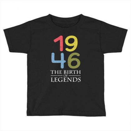 1946 The Birth Of Legends T Shirt Toddler T-shirt Designed By Hung