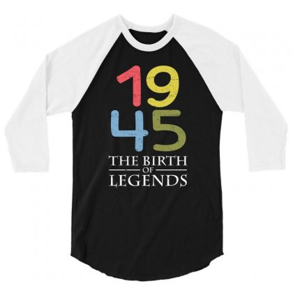 1945 The Birth Of Legends T Shirt 3/4 Sleeve Shirt Designed By Hung
