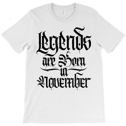 Legends Are Born In November T-shirt Designed By Tiococacola