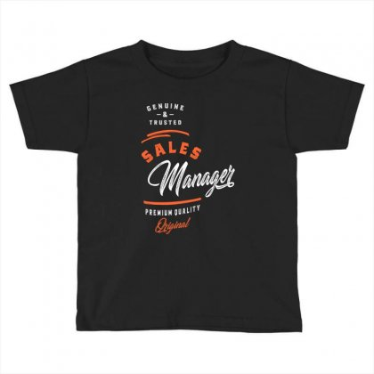 Sales Manager Toddler T-shirt Designed By Cidolopez