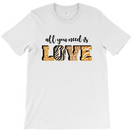 All You Need Is Love Wild Animal T-shirt Designed By Zeynepu