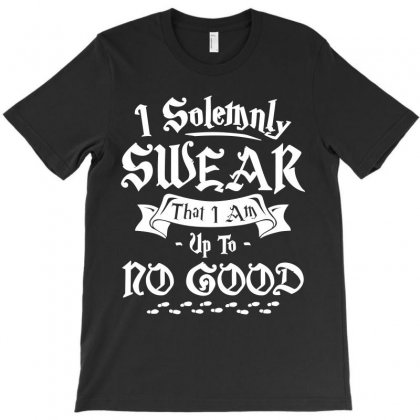 I Solemnly Swear That I Am Up To No Good T-shirt Designed By Silicaexil