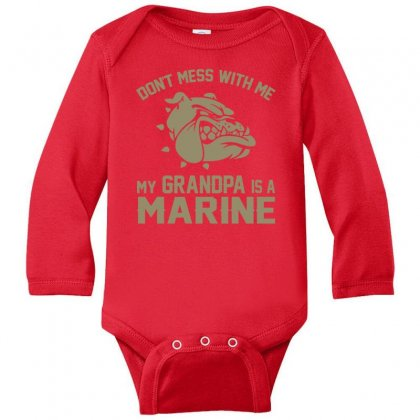 Don't Mess Wiht Me My Grandpa Is A Marine Long Sleeve Baby Bodysuit Designed By Sabriacar