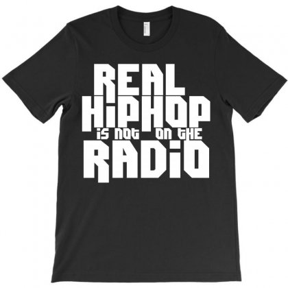 Real Hip Hop Is Not On The Radio T-shirt Designed By Motleymind