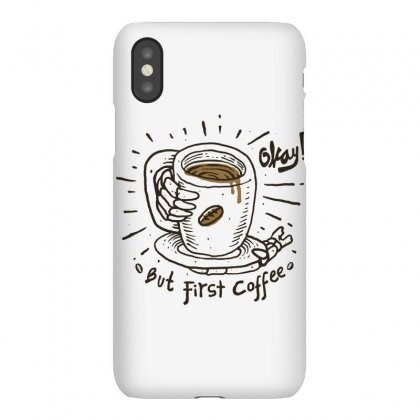 Okay! But First Coffee Iphonex Case Designed By Quilimo