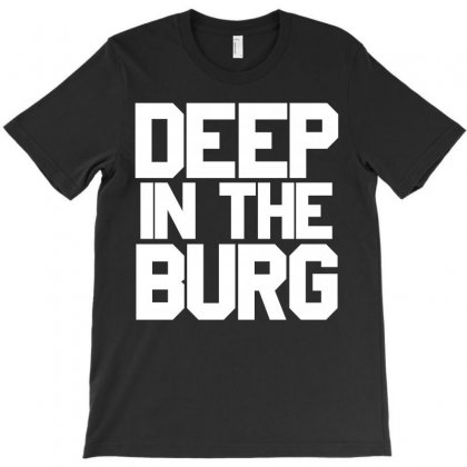 Deep In The Burg T-shirt Designed By Paverceat