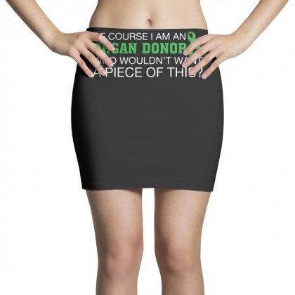 I M An Organ Donor T Shirt Mini Skirts Designed By Hung