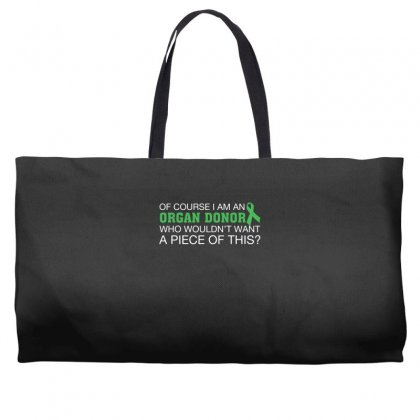 I M An Organ Donor T Shirt Weekender Totes Designed By Hung