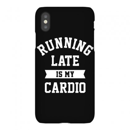 Running Late Is My Cardio Iphonex Case Designed By Bamboholo