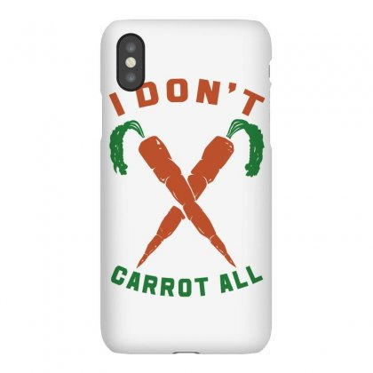 I Don't Carrot All Iphonex Case Designed By Bamboholo